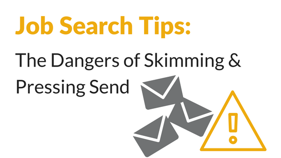 Job search tips - dangers of skimming and pressing send